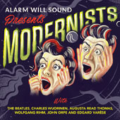 Alarm Will Sound: Alarm Will Sound presents Modernists [Slipcase] *