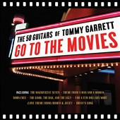 The 50 Guitars of Tommy Garrett: 50 Guitars of Tommy Garrett Go to the Movies