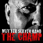 Mutter Slater: The Champ