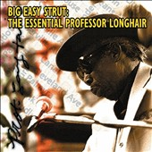 Professor Longhair: Big Easy Strut: The Essential Professor Longhair
