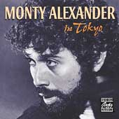 Monty Alexander: Monty Alexander in Tokyo [Bonus Tracks]