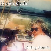 Dave Greenslade: Going South