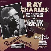 Ray Charles: The Complete Swing Time & Down Beat Recordings 1949-1952