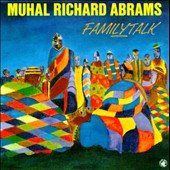 Muhal Richard Abrams: Family Talk