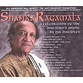 Ravi Shankar's disciples: Shankaragamala: A Celebration of the Maestro's Music by his Disciples