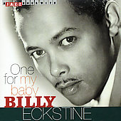 Billy Eckstine: One for My Baby