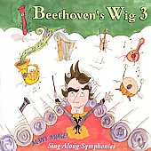 Beethoven's Wig: Beethoven's Wig, Vol. 3: Many More Sing-Along Symphonies