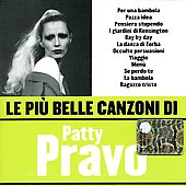 Patty Pravo: Le  Piú Belle Canzoni di Patty Pravo
