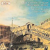 17th Century Italian Recorder Music / La Fontegara