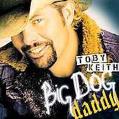 Toby Keith: Big Dog Daddy