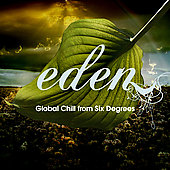 Various Artists: A Eden: Global Chill from Six Degrees [Digipak]