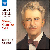 Hill: String Quartets Vol 1 / Dominion Quartet