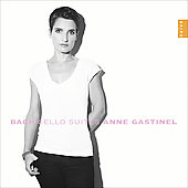 Bach: Cello Suites / Anne Gastinel