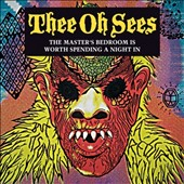 Thee Oh Sees: The Master's Bedroom Is Worth Spending a Night In [Slimline]