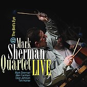 Mark Sherman: Live at the Bird's Eye