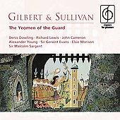 Gilbert & Sullivan: Yeomen of the Guard / Sargent, Dowling, Cameron, Lewis, et al