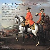 Handel: Dettingen Te Deum, Zadok the Priest, Organ Concerto no 14 / Layton, Choir of Trinity College Cambridge, et al