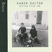 Karen Dalton: Cotton Eyed Joe [Digipak]