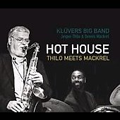 Klüvers Big Band: Hot House: Thilo Meets Mackrel