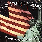 Various Artists: Let Freedom Ring: An American Celebration