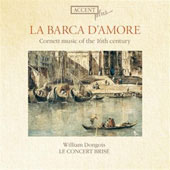 La Barcea d'Amore - Cornett Music of the 16th Century / William Dongois, Le Concert Brisé