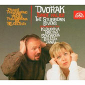 Dvorak: Tvrdé palice (The Stubborn Lovers)