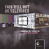 This Will Not Be Televised: Musicque de Nicole Lizée