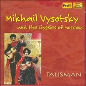 Mikhail Vysotsky & The Gypsies of Moscow