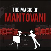 Mantovani/Mantovani & His Orchestra: The Magic of Mantovani [Decca] *