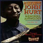 Mississippi John Hurt: Memorial Anthology