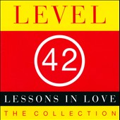 Level 42: Lessons in Love: The Collection