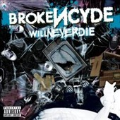 Brokencyde: Will Never Die [PA]