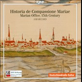 Historia de Compassione Mariae: Marian Office, 15th Century