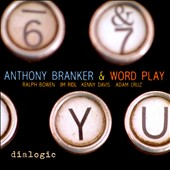 Anthony Branker & Word Play: Dialogic *