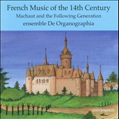 French Music of the 14th Century: Machaut and the Following Generation