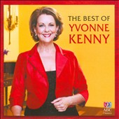 The Best of Yvonne Kenny - Works of Dvorák, Handel, R. Strauss, et al / Yvonne Kenny, soprano; Joe Chindamo; Caroline Almonte, pianos; Doug de Vries, mandolin; et al.
