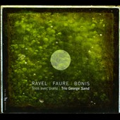 Ravel, Faure, Bonis: Piano Trios / George Sand Trio