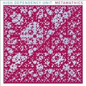High Dependency Unit: Metamathics [Reissue] [Limited Edition]