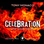 Tony Monaco (Organ): Celebration: Life, Love, Music [Digipak] *