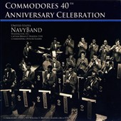U.S. Navy Commodores (Horn Ensemble)/United States Navy Band: Commodores 40th Anniversary Celebration