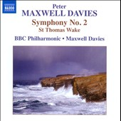 Maxwell Davies: Symphony No. 2; St Thomas Wake / BBC PO