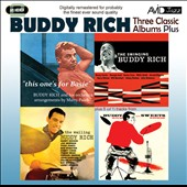 Buddy Rich: Three Classic Albums Plus: The Wailing Buddy Rich/The Swinging Buddy Rich/Buddy and Sweets/This One's for Basie