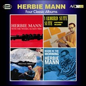 Herbie Mann: Four Classic Albums: Herbie Mann With the Wessel Ilcken Trio/Sultry Serenade/Yardbird Suite/Mann In the Morning