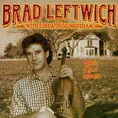 Brad Leftwich: Say Old Man *