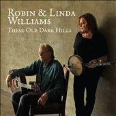 Robin & Linda Williams (Guitar): These Old Dark Hills