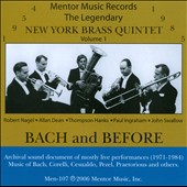 The New York Brass Quintet, Vol. 1: Bach & Before - Music of Bach, Corelli, Gesualdo, Pezel, Praetorious (rec. 1971-84)