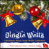 Jingle Wells - Music for Christmas from Wells Cathedral