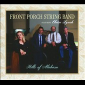 Front Porch String Band/Claire Lynch and the Front Porch String Band: Hills of Alabam [Digipak]