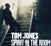 Tom Jones: Spirit in the Room [Bonus Tracks]