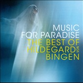 Music For Paradise: The Best Of Hildegard Von Bingen / Sequentia